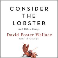 Consider the Lobster (A Story from Consider the Lobster) - Abridged