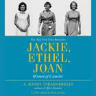 Jackie, Ethel, Joan - Abridged
