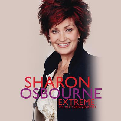 Sharon Osbourne Extreme - Abridged