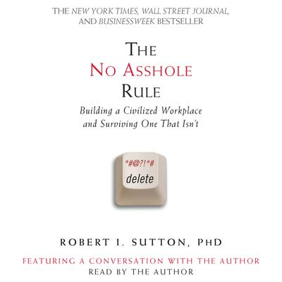 The No Asshole Rule - Abridged