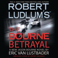 Robert Ludlum's (TM) The Bourne Betrayal - Abridged