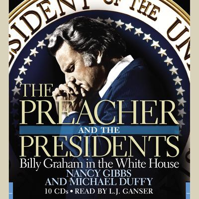 The Preacher and the Presidents - Abridged
