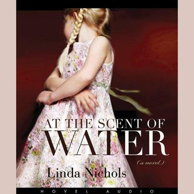 At the Scent of Water - Abridged