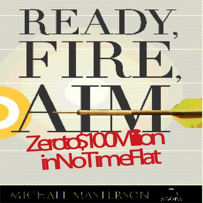 Ready, Fire, Aim