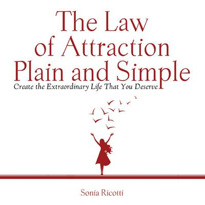 The Law of Attraction, Plain and Simple