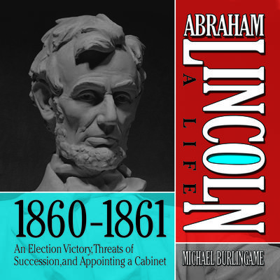 Abraham Lincoln: A Life  1860-1861