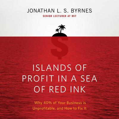 Islands of Profit in a Sea Red Ink