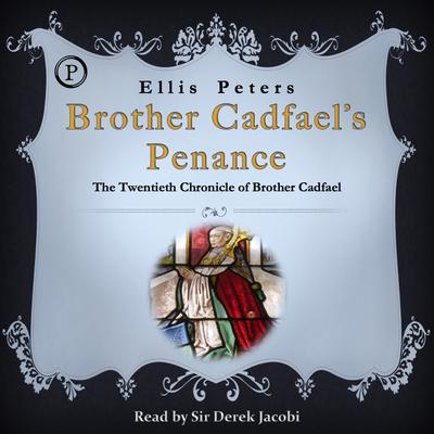 Brother Cadfael's Penance - Abridged