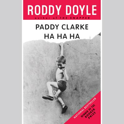 Paddy Clarke Ha Ha Ha - Abridged