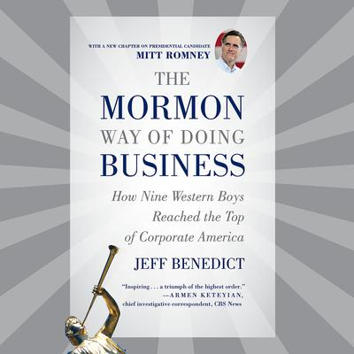 The Mormon Way of Doing Business - Abridged