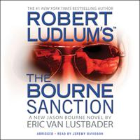 Robert Ludlum's (TM) The Bourne Sanction - Abridged