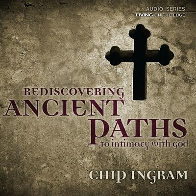 Rediscovering Ancient Paths to Intimacy with God