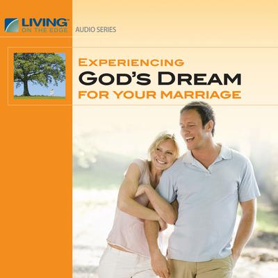 Experiencing God's Dream for Your Marriage