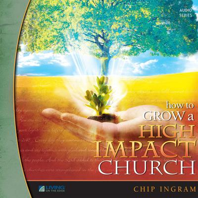 How to Grow a High Impact Church: Volume 1