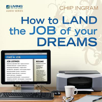 How to Land the Job of Your Dreams