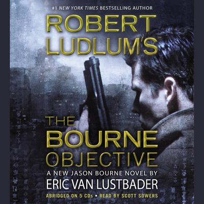 Robert Ludlum's (TM) The Bourne Objective - Abridged
