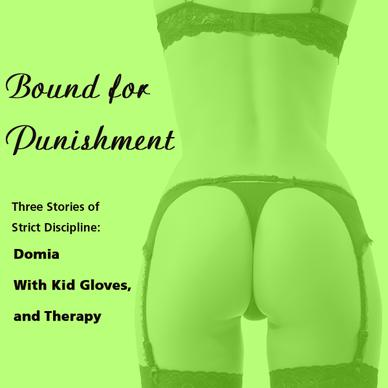 Bound for Punishment: Three Stories of Strict Discipline