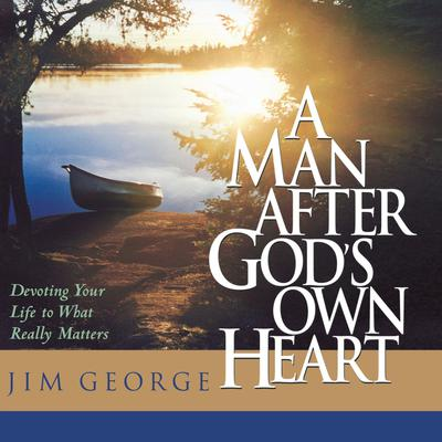 A Man After God's Own Heart - Abridged