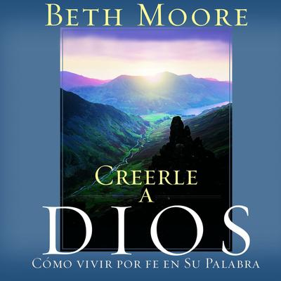 Creerle A Dios (Believing God) - Abridged
