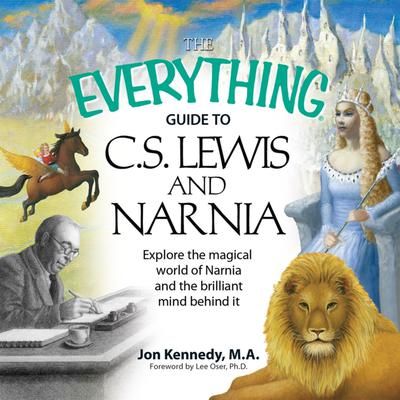 The Everything Guide to C.S. Lewis & Narnia - Abridged