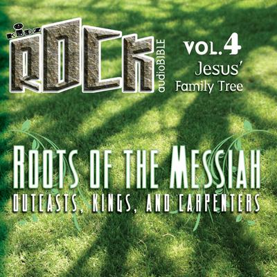 Roots of the Messiah