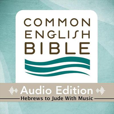 Common English Bible: Audio Edition: Hebrews to Jude with Music