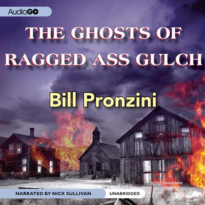 The Ghosts of Ragged-Ass Gulch