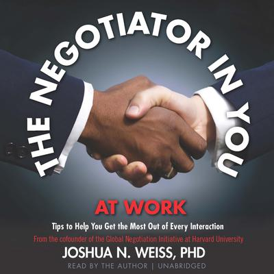 The Negotiator in You: At Work