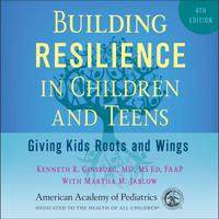 Building Resilience in Children and Teens, 4th ed