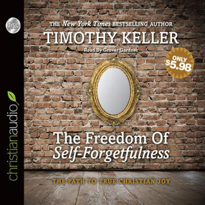 Freedom of Self-Forgetfulness