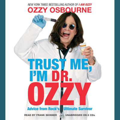 Trust Me, I'm Dr. Ozzy