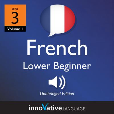 Learn French - Level 5: Upper Beginner French, Volume 1