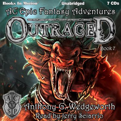 Outraged (Altered Creatures Epic Fantasy Adventures, Book 7)