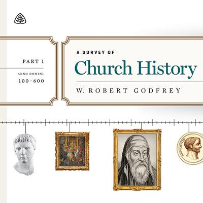 Survey of Church History, Part 1 AD 100-600 Teaching Series