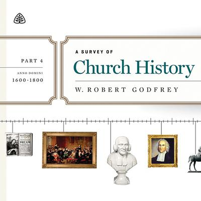 A Survey of Church History, Part 4