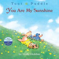 Toot & Puddle: You Are My Sunshine