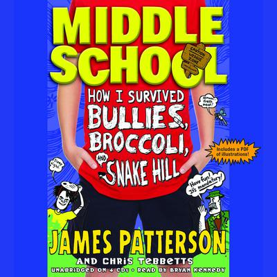 Middle School: How I Survived Bullies, Broccoli, and Snake Hill