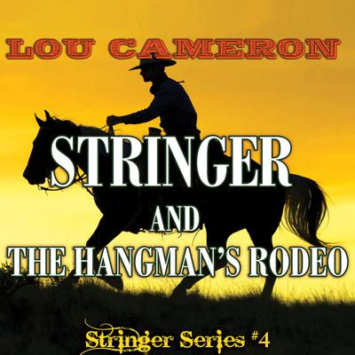 Stringer and the Hangman's Rodeo