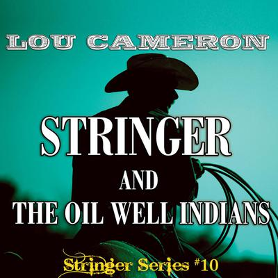Stringer and the Oil Well Indians