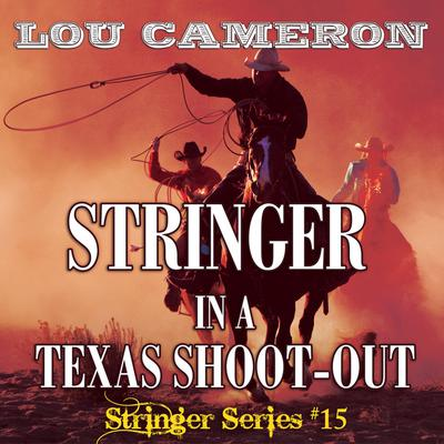 Stringer in a Texas Shoot-Out