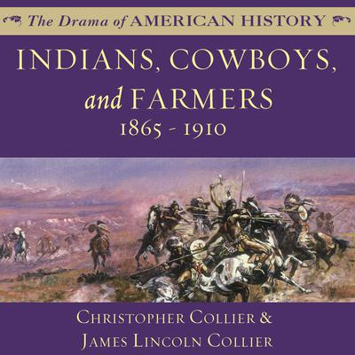 Indians, Cowboys, and Farmers and the Battle for the Great Plains