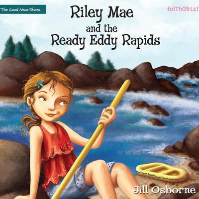 Riley Mae and the Ready Eddy Rapids