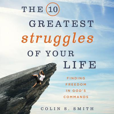The 10 Greatest Struggles of Your Life