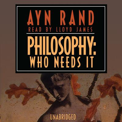 Philosophy: Who Needs It