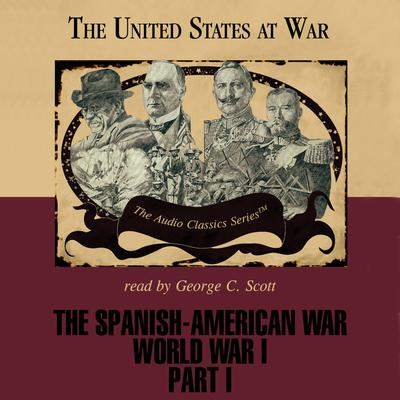 The Spanish-American War and World War I, Part 1