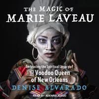 The Magic of Marie Laveau