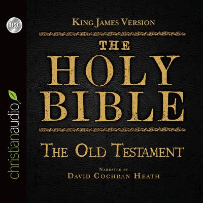 Holy Bible in Audio - King James Version: The Old Testament