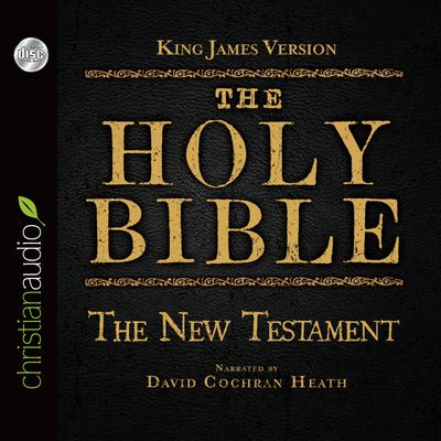 Holy Bible in Audio - King James Version: The New Testament