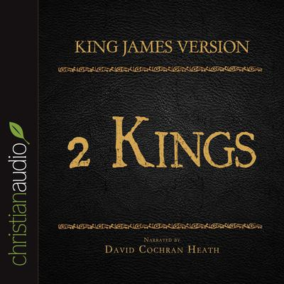 Holy Bible in Audio - King James Version: 2 Kings
