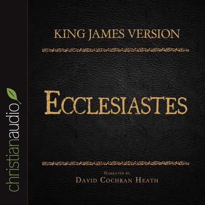 Holy Bible in Audio - King James Version: Ecclesiastes